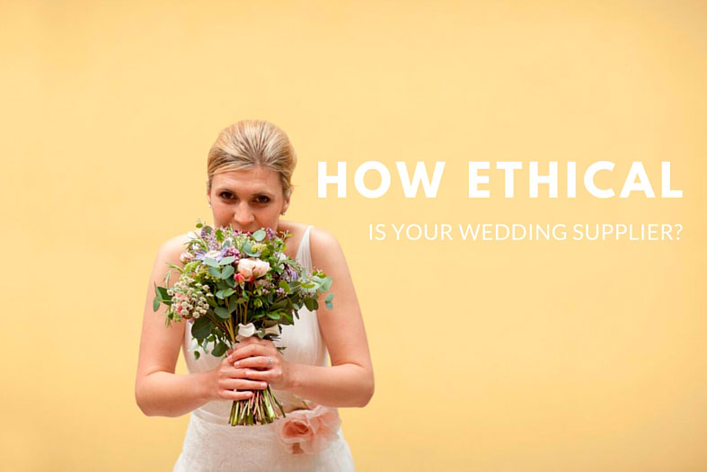 How ethical is your wedding supplier?